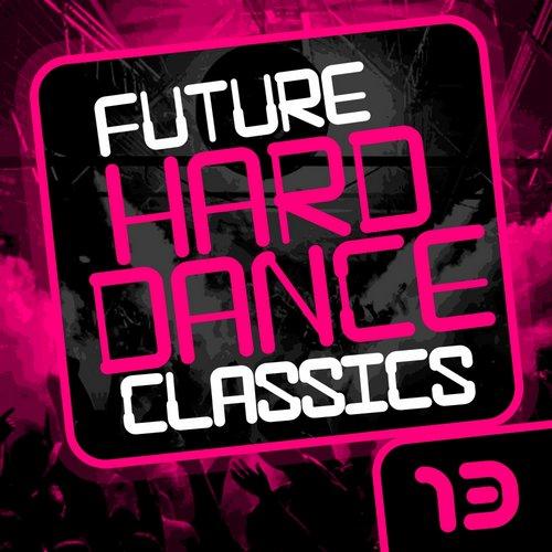 Album Art - Future Hard Dance Classics Vol. 13