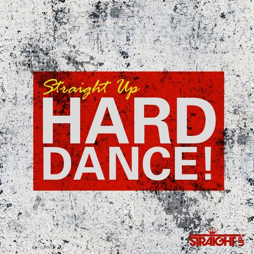 Album Art - Straight Up Hard Dance!
