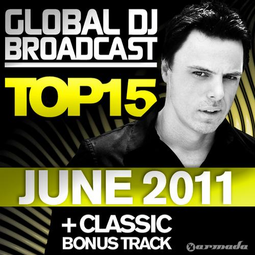 Album Art - Global DJ Broadcast Top 15 - June 2011 - Including Classic Bonus Track