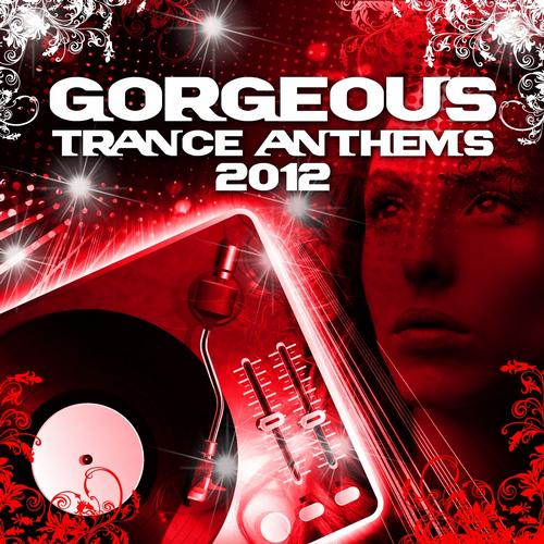Album Art - Gorgeous Trance Anthems 2012 Vip Edition (Best of the Clubs Top Tunes)