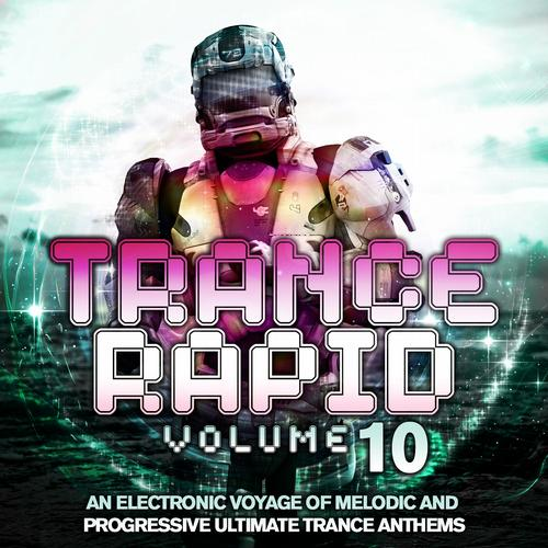 Album Art - Trance Rapid Vol. 10 (An Electronic Voyage of Melodic and Progressive Ultimate Trance Anthems)