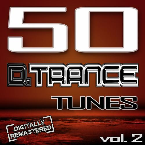 Album Art - 50 D. Trance Tunes, Vol. 2 (The History of Techno Trance & Hardstyle Electro Anthems)