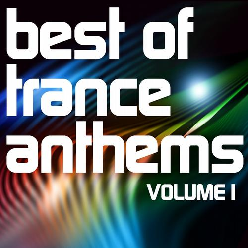 Album Art - Best of Trance Anthems, Vol.1 (A Classic Hands Up and Vocal Trance Selection)