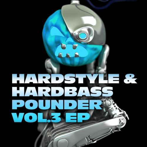 Album Art - Hardstyle & Hardbass Pounder Volume 3 EP