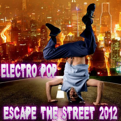 Electro Pop - Escape The Street 2012 Album Art