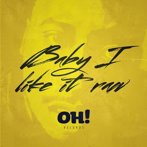 Oh! Baby I Like It Raw Vol. 1 Album Art