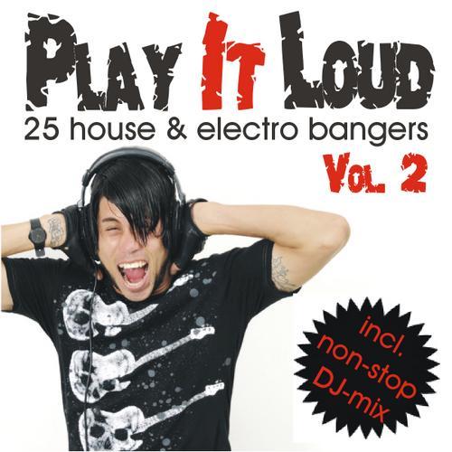 Album Art - Play It Loud Volume 2 - 25 House & Electro Bangers