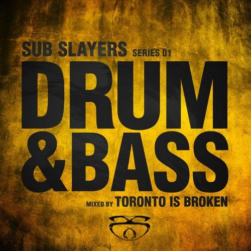 Album Art - Sub Slayers: Series 01 - Drum & Bass