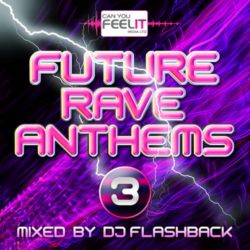 Album Art - Future Rave Anthems Mixed By DJ Flashback