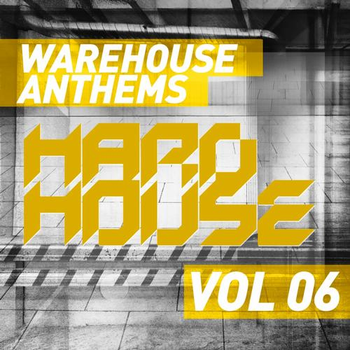 Album Art - Warehouse Anthems: Hard House Vol. 6