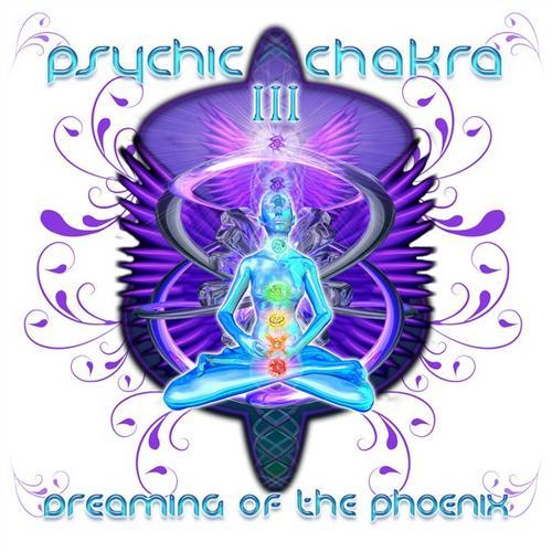 Album Art - Psychic Chakra III : Dreaming Of The Phoenix