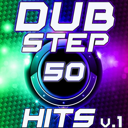 Album Art - 50 Dubstep Hits v.1 Best Top Electronic Music, Reggae, Dub, Hard Dance, Glitch, Electro, Rave Anthem