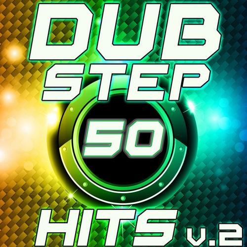 50 Dubstep Hits v.2 Best Top Electronic Music, Reggae, Dub, Hard Dance, Glitch, Electro, Rave Anthem Album Art