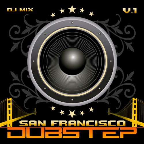 Dubstep San Francisco v.1 Best Top Electronic Dance Hits, Dub, Brostep, Psystep, Chill, Rave Anthem Album Art
