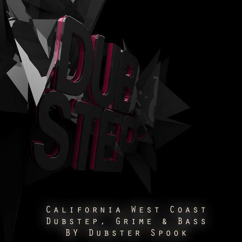 Album Art - California West Coast - Dubstep, Grime & Bass By Dubster Spook