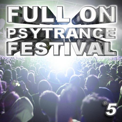 Album Art - Full On Psytrance Festival V5