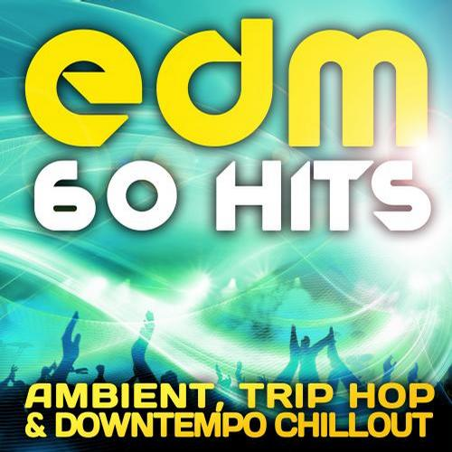 Album Art - EDM Ambient, Trip Hop & Downtempo Chillout (60 Top Hits)