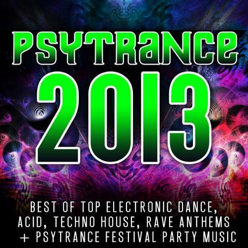 Album Art - Psytrance 2013 - Best of Top 60 Electronic Dance, Acid, Techno, House, Rave Anthems, Festivals
