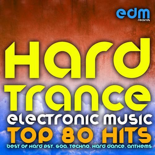 Album Art - Hard Trance Electronic Music - Top 80 Hits (Best of Hard Psy, Goa, Techno, Hard Dance, Anthems)