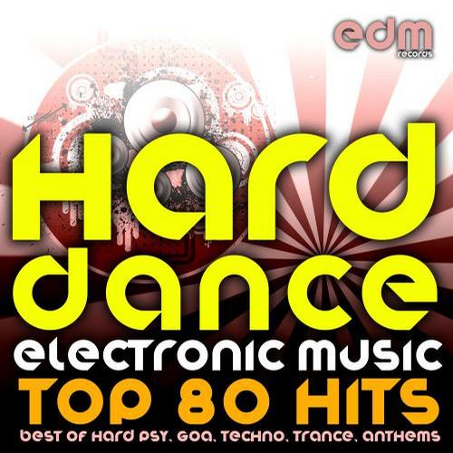 Album Art - Hard Dance Electronic Music - Top 80 Hits (Best of Hard Psy, Goa, Techno, Trance, Anthems)