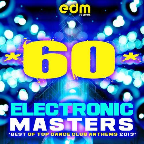 Album Art - Best of Top Dance Club Anthems 2013, 60 Electronic Masters