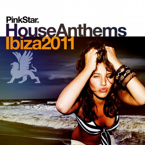 Album Art - PinkStar House Anthems <<Ibiza 2011>>
