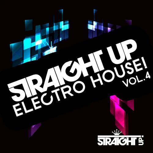 Album Art - Straight Up Electro House! Volume 4