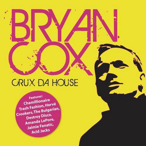 Crux Da House (Continuous DJ Mix By Bryan Cox) Album