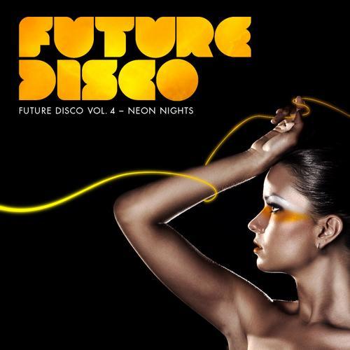 Album Art - Future Disco Vol. 4 Neon Nights - Unmixed DJ Version