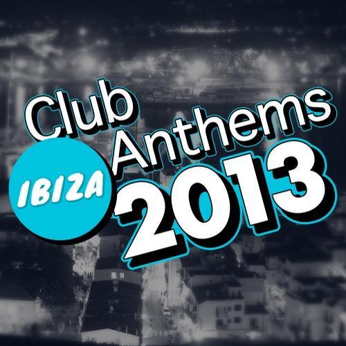 Album Art - Ibiza Club Anthems 2013
