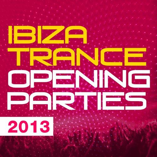 Album Art - Ibiza Trance Opening Parties 2013