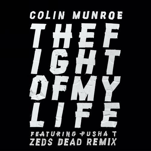 Album Art - Fight of My Life feat. Pusha T (Zeds Dead Remix)