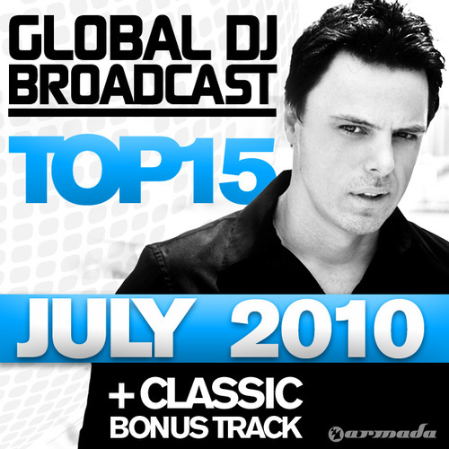 Album Art - Global DJ Broadcast Top 15 - July 2010 - Including Classic Bonus Track