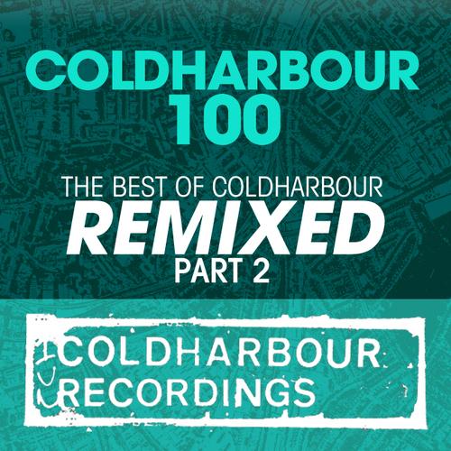 Album Art - Coldharbour 100: The Best Of Coldharbour Remixed Part 2
