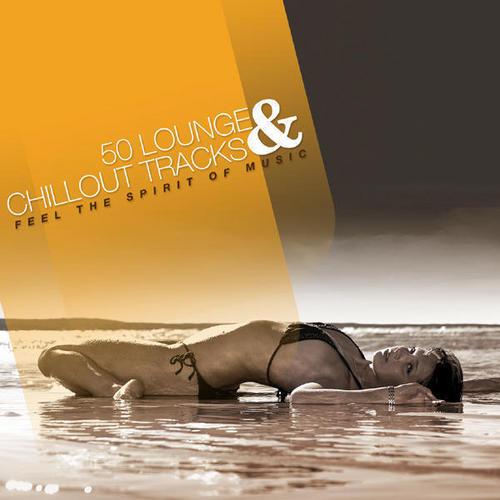 Album Art - Feel The Spirit Of Music - 50 Lounge & Chillout Tracks