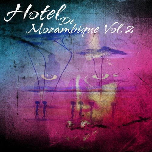 Album Art - Hotel De Mozambique Volume 2
