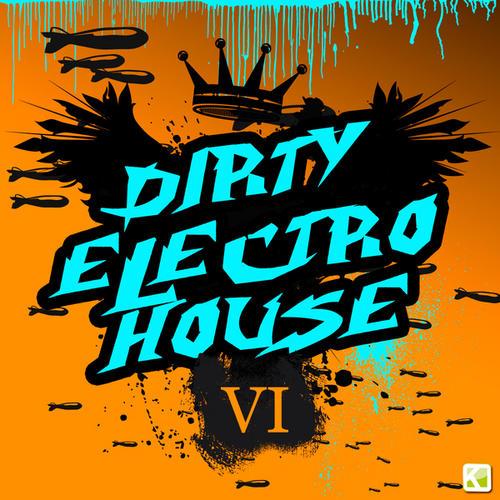 Album Art - Dirty Electro House Volume VI
