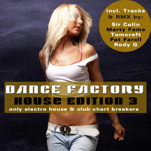 Dance Factory 3 - House Edition - Only Electro House And Club Chart Breakers Album Art