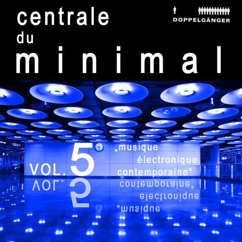 Centrale Du Minimal Volume 5 Album