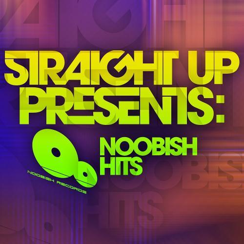 Album Art - Straight Up! Presents: Noobish Hits