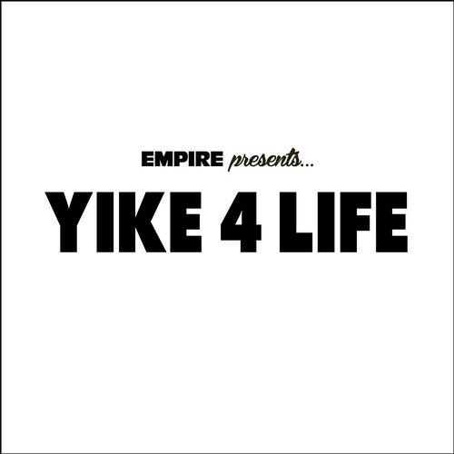 Album Art - EMPIRE Presents: Yike 4 Life