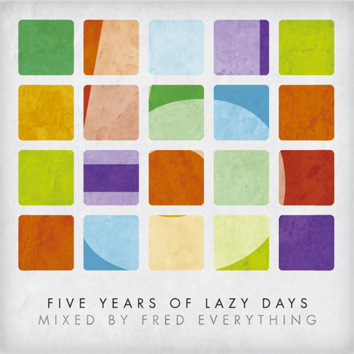 Album Art - 5 Years Of Lazy Days - Mixed By Fred Everything