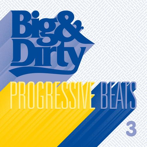Album Art - Big And Dirty Progressive Beats - Volume 3