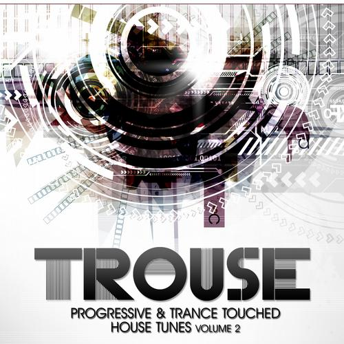 Album Art - Trouse! Volume 2 - Progressive & Trance Touched House Tunes