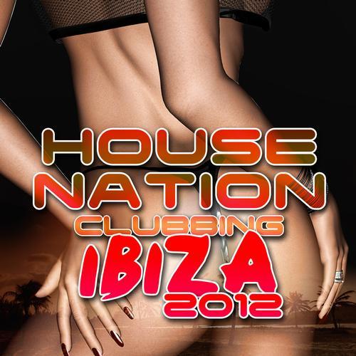Album Art - House Nation Clubbing - Ibiza 2012