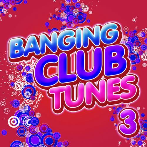 Album Art - Banging Club Tunes 3