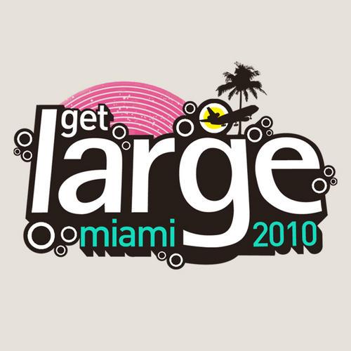Album Art - Get Large Miami 2010