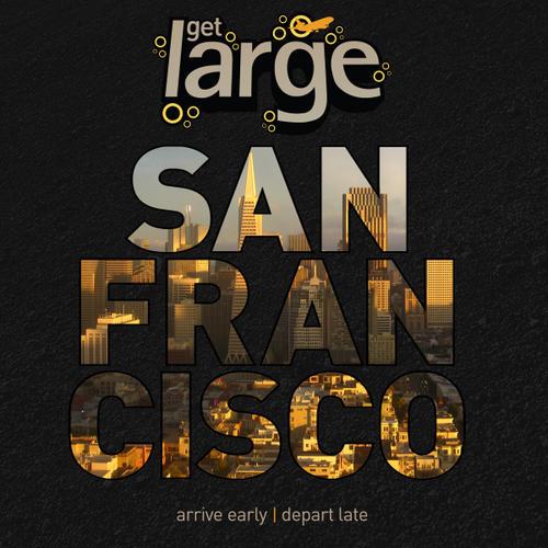Album Art - Get Large San Francisco 2011