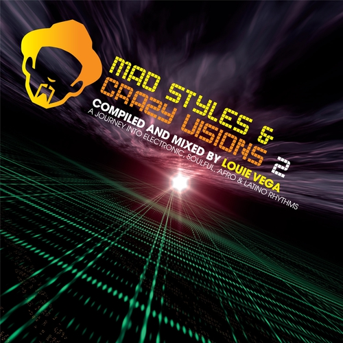 Album Art - Mad Styles And Crazy Vision 2 - A Journey Into Electronic, Soulful, Afro & Latino Rhythms