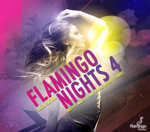 Album Art - Flamingo Nights 4 Ibiza Edition - Mixed by Marco V and Jewelz & Scott Sparks